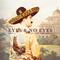 Eyes & No Eyes - No One Single