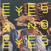 Eyes & No Eyes - Self titled debut album